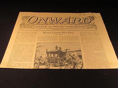 Onward a Paper for Young Canadians May 9 1937 Coronation George VI Vol XLVII #19