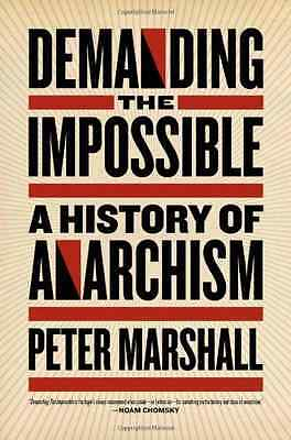 Demanding the Impossible: A History of Anarchism - Peter Marshall NEW Paperback