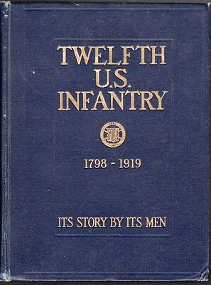 Military Book: Twelfth U.S. Infantry 1798-1919