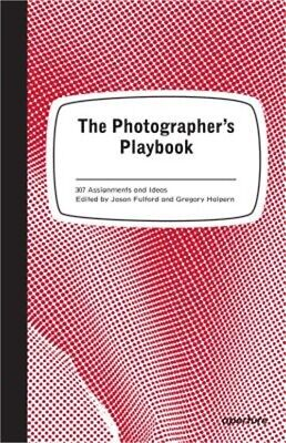 The Photographer's Playbook: 307 Assignments and Ideas (Paperback or Softback)