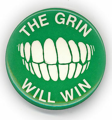"*  Exceptional  ~  "" THE  GRIN  WILL  ""  ~  1976 Campaign Button"
