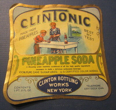Old Vintage - CLINTONIC Pineapple SODA LABEL - Clinton Bottling Works New York