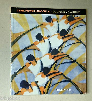 Cyril Power Linocuts: A complete catalogue. Philip Vann