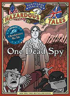 Nathan Hale's Hazardous Tales: One Dead Spy - Hardcover NEW Nathan Hale 2012-08-
