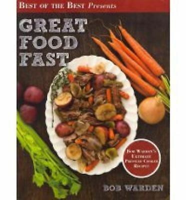 Great Food Fast: Bob Warden's Ultimate Pressure Cooker Recipes (Paperback or Sof