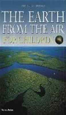 The Earth from the Air for Children: Children's Edition - Hardcover NEW Arthus-B