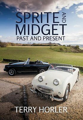 Sprite and Midget Past and Present by Terry Horler 9781445655536