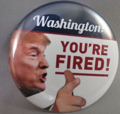 WHOLESALE LOT OF 12 WASHINGTON YOU'RE FIRED TRUMP BUTTONS President 2016 DC USA