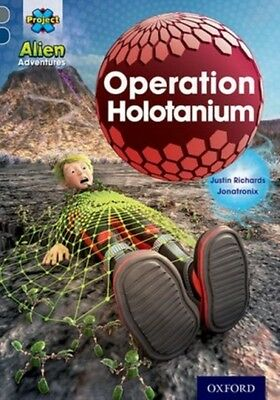 Project X Alien Adventures: Grey Book Band, Oxford Level 14: Operation Holotaniu