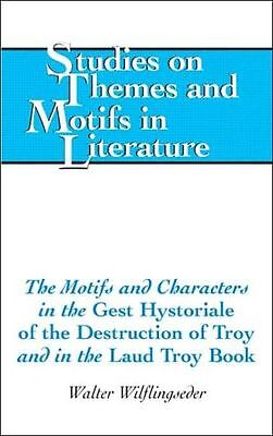 Motifs And Characters In The Gest Hystoriale Of The Destruction Of Troy And In T