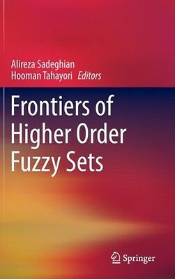 Frontiers Of Higher Order Fuzzy Sets  9781461434412