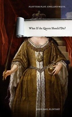 What If The Queen Should Die? Flintoff  John-paul 9781783522583
