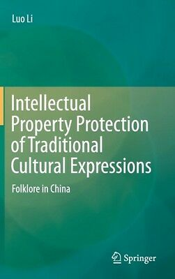 Intellectual Property Protection Of Traditional Cultural Expressions Luo Liang 9