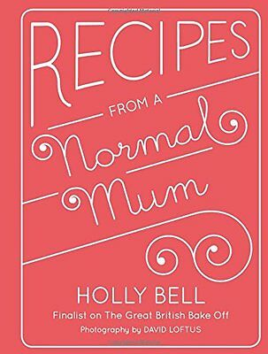 Recipes From A Normal Mum Bell  Holly 9781849494199