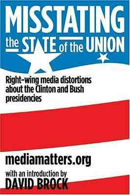 Misstating the State of the Union: Right-Wing Media Dis - David Brock NEW Paperb