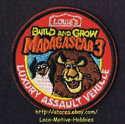 LMH Patch 2012 MADAGASCAR 3 Kids Build Grow  LOWES Clinic LUXURY ASSAULT VEHICLE