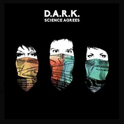 D.A.R.K. - Science Agrees (NEW CD)