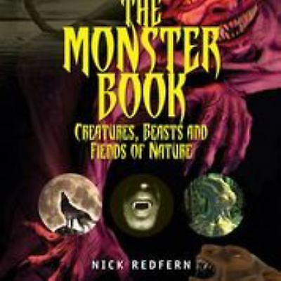 The Monster Book : Creatures, Beasts and Fiends of Nature by Nick Redfern...