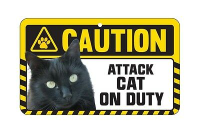 Cat Sign Caution Beware - Attack Cat On Duty - 7 Designs