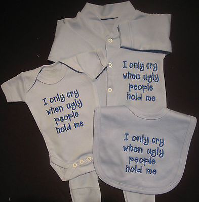 I Only Cry When Ugly People Hold Me Baby Funny Gift Set Grow / Vest / Bib