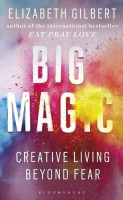 Big Magic Creative Living Beyond Fear by Elizabeth Gilbert 9781408881682