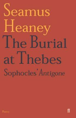 The Burial at Thebes Sophocles' Antigone by Seamus Heaney 9780571223626