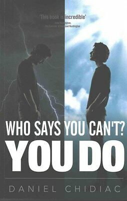Who Says You Can't? You Do by Daniel George Chidiac 9780987166500