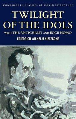 Twilight of the Idols with The Antichrist and Ecce Homo 9781840226133