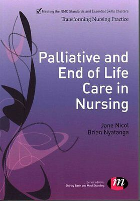 Palliative and End of Life Care in Nursing by Jane Nicol 9781446270929