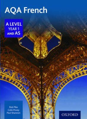 AQA A Level Year 1 and AS French Student Book by Robert Pike 9780198366881