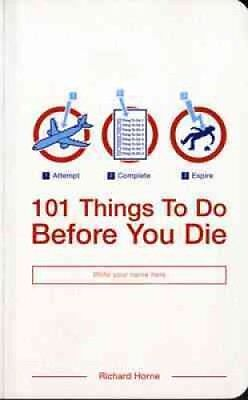 101 Things to Do Before You Die by Richard Horne 9780747573906 (Paperback, 2004)