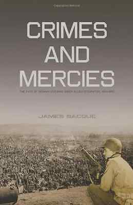 Crimes and Mercies: The Fate of German Civilians Under  - Paperback NEW Bacque,