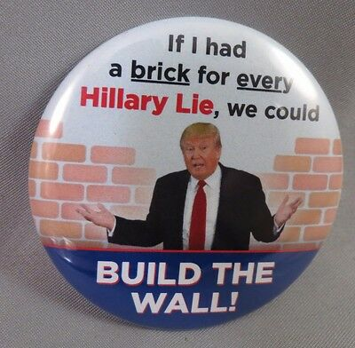 LOT OF 22 BUILD THE WALL TRUMP BUTTON Anti Hillary Brick for every Lie Liar Lier