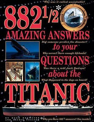 882 1/2 Amazing Answers to Your Questions about the Titanic by Laurie Coulter...