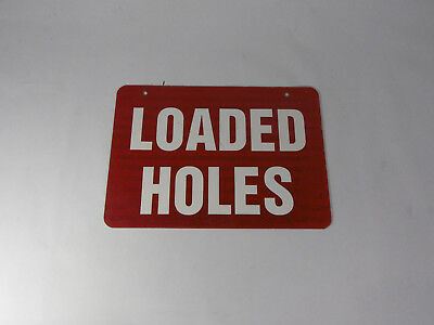 """Generic Loaded Holes 14X10"""" Sign ! WOW !"""