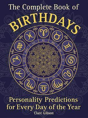 The Complete Book of Birthdays by Clare Gibson (2016, Paperback)