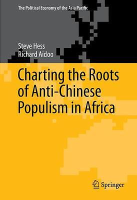 Charting the Roots of Anti-Chinese Populism in Africa Steve Hess