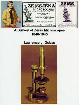 Survey of Zeiss Microscopes 1846-1945 by L.J. Gubas