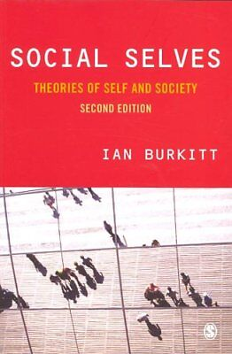 Social Selves Theories of Self and Society by Ian Burkitt 9781412912723