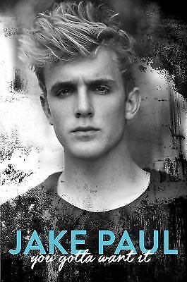 You Gotta Want It by Jake Paul (2016, Hardcover)