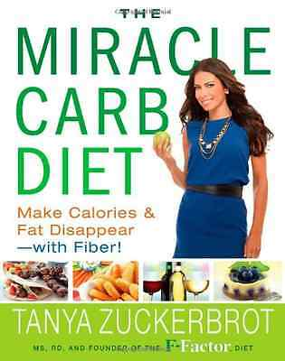 The Miracle Carb Diet: Make Calories and Fat Disappear - Hardcover NEW Tanya Zuc