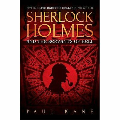 Sherlock Holmes and the Servants of Hell - Paperback NEW Kane, Paul 2016-07-14