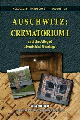Auschwitz: Crematorium I: And the Alleged Homicidal Gassings (Paperback or Softb