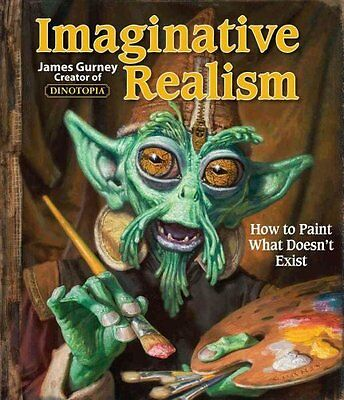 Imaginative Realism How to Paint What Doesn't Exist 9780740785504