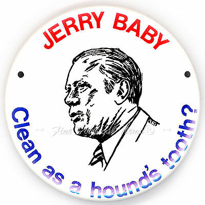 "* Hard to Find ~ "" JERRY BABY / CLEAN AS A HOUNDS TOOTH? "" ~ 1973 Button"