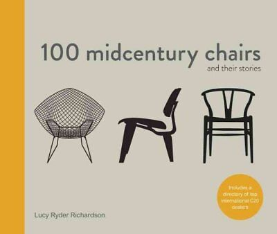 100 Midcentury Chairs And Their Stories by Lucy Ryder Richardson 9781910904336