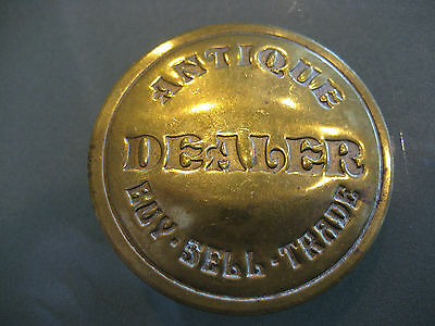 "Vintage Brass "" Antique Dealer ""  Buy..sell ..trade  Badge  / Pin"