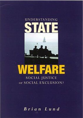 Understanding State Welfare: Social Justice or Social Exclusion?. 9780761967699