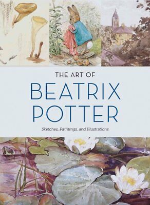 The Art of Beatrix Potter Sketches, Paintings, and Illustrations 9781452151274