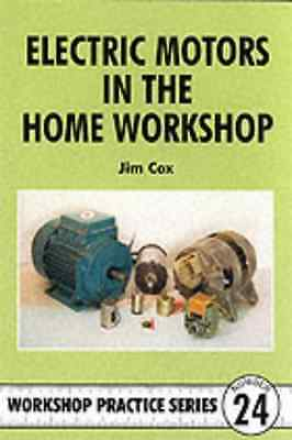 Electric Motors in the Home Workshop (Workshop Practice - Paperback NEW Cox, V.J